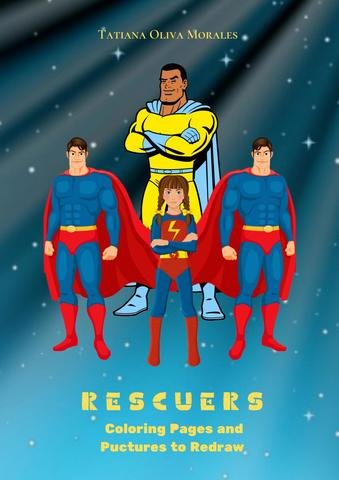 Rescuers. Coloring Pages and Pictures to Redraw