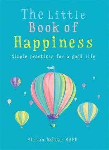 The Little Book of Happiness : Simple Practices for a Good Life