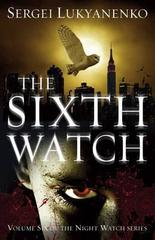 The Sixth Watch : (Night Watch 6)