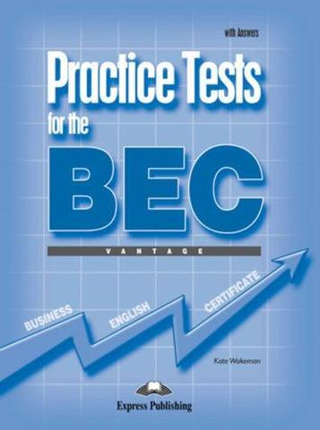 PRACTICE TEST FOR THE BEC VANTAGE WITH ANSWERS