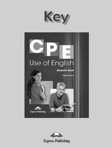 CPE Use of English 1 for the Revised Cambridge proficiency. Key (new). Ключи