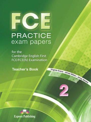 FCE Practice Exam Papers 2. Teacher'book (REVISED). Книга для учителя