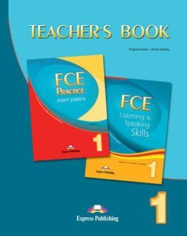 FCE Listening & Speaking Skills 1/FCE Practice Exam Papers 1. Teacher's Book(2008)