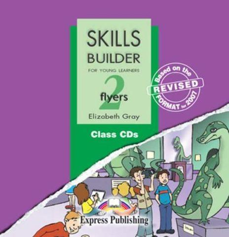 Skills Builder FLYERS 2. Class Audio CDs. (set of 2). Аудио CD для работы в классе