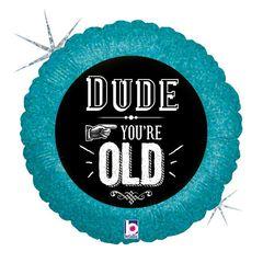 Б 18 Круг Друг, с Днем Рождения / Dude you're old / 1 шт /