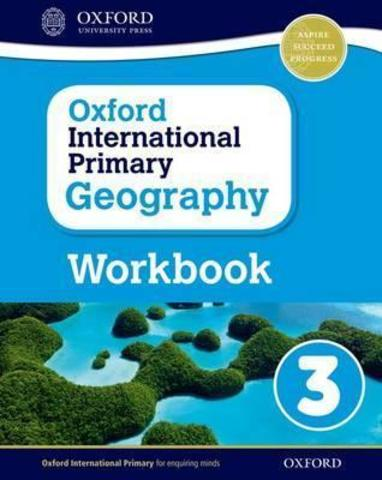Oxford International Primary Geography: Workbook 3