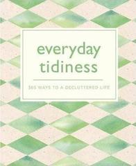 Everyday Tidiness : 365 Ways to a Decluttered Life
