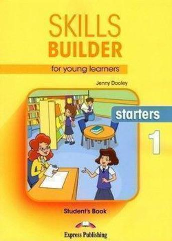 Skills Builder for young learners, STARTERS 1 S's book. Учебник