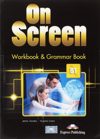 On Screen B1 Workbook & Grammar Book - Рабочая тетрадь с грамматикой