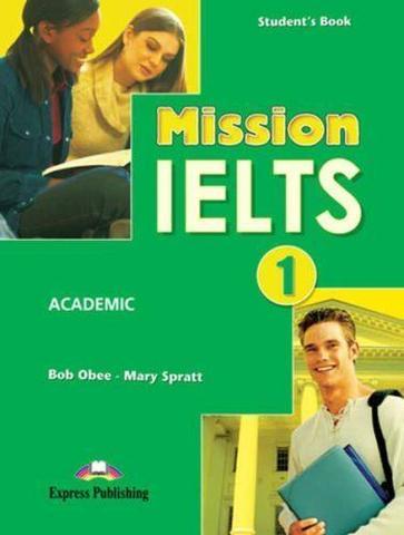 Mission IELTS 1 Academic Student's Book. Учебник для подготовки к академическому модулю.