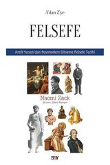 A'dan Z'ye Felsefe-Antik Yunan'dan Postmodern Döneme Felsefe Tarihi