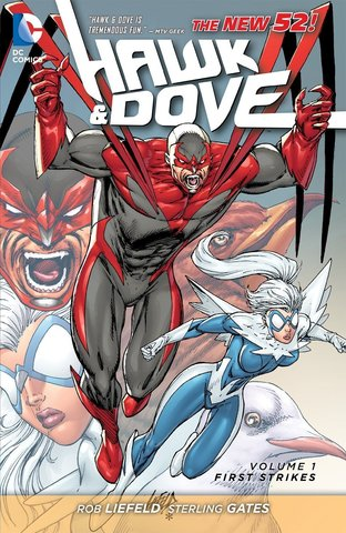 Hawk & Dove: First Strikes. Vol.1