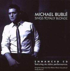 Michael Buble Sings Totally Blonde