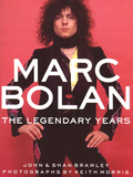 Marc Bolan: The Legendary Years / John Bramley, Shan Bramley, Keith Morris