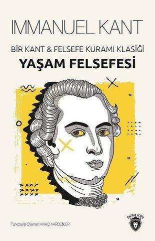 Yaşam Felsefesi-Bir Kant ve Felsefe Kuramı Klasiği