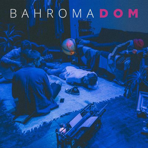 Bahroma – Дом (Digital)