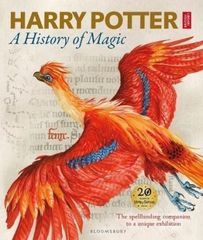 Harry Potter - A History of Magic : The Book of the Exhibition