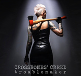 Crossbones' Creed / Troublemaker (CD)