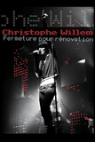 Christophe Willem ‎/ Fermeture Pour Renovation (Blu-ray)