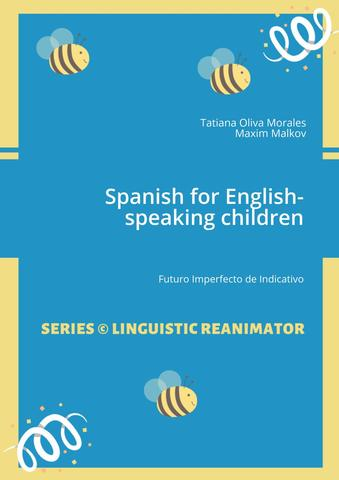 Spanish for Englishspeaking children Futuro Imperfecto de Indicativo