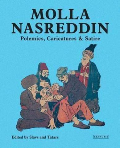 Molla Nasreddin.Polemics, Caricatures & Satires