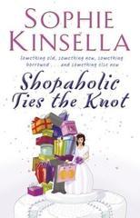 Shopaholic Ties The Knot : (Shopaholic Book 3)