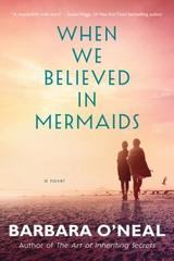 When We Believed in Mermaids : A Novel