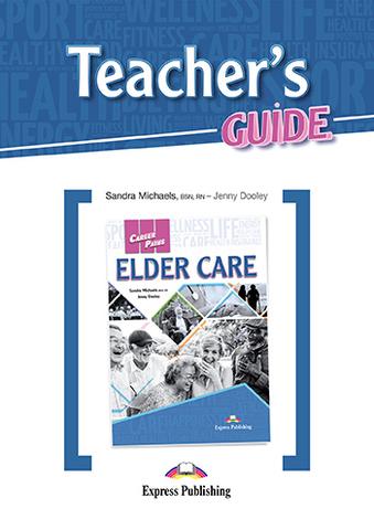 Elder Care - уход за пожилыми - Teacher's Guide