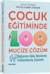 Çocuk Eğitiminde 100 Mucize Çözüm