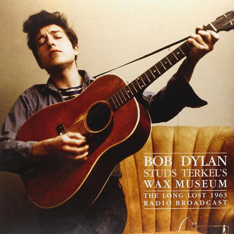 Bob Dylan / Studs Terkel's Wax Museum (The Long Lost 1963 Radio Broadcast)(2LP)
