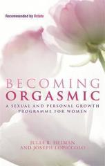 Becoming Orgasmic : A sexual and personal growth programme for women