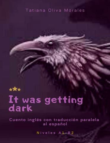 It was getting dark. Cuento inglés con traducción paralela al español. Niveles A1 - B2