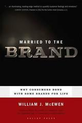 Married to the Brand : Why Consumers Bond with Some Brands for Life