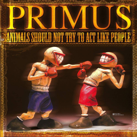 Primus / Animals Should Not Try To Act Like People (12