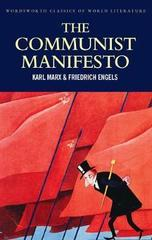 The Communist Manifesto : The Condition of the Working Class in England in 1844; Socialism: Utopian and Scientific