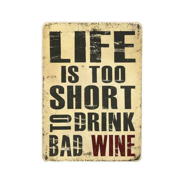 Wood Постер Life is too short to drink bad wine